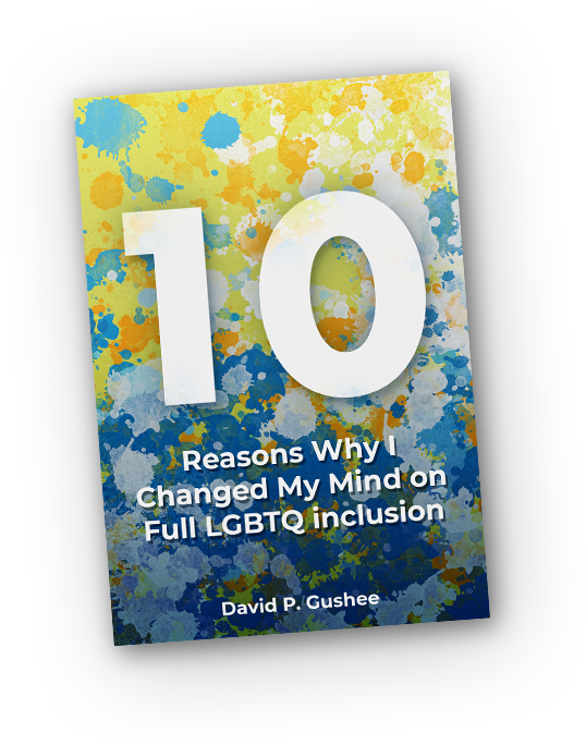 Ten Reasons Why I Changed My Mind on Full LGBTQ inclusion